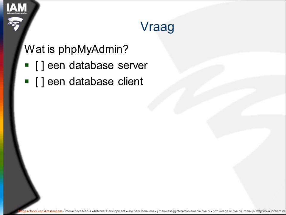 Vraag Wat is phpMyAdmin [ ] een database server